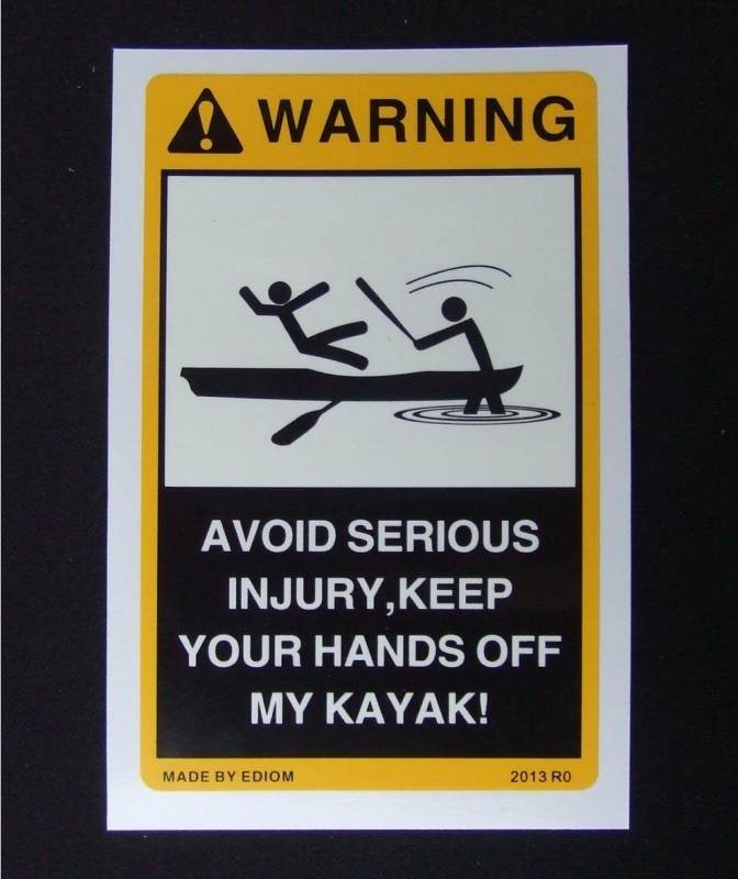 warning_avoid_serious_injury_keep_off_my_kayak.jpg